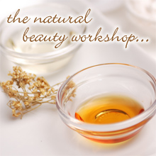 Natural Beauty Workshop Blog