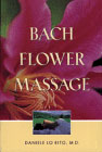 Bach Flower Massage Book by Danielle Lo Rito