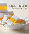 Soapmaking the Natural Way by Rebecca Ittner