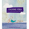 Calming Yoga Book by Darlene Graham Stanisiewski